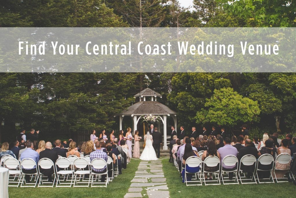 Simplifying Your Search for a Central Coast Wedding Venue